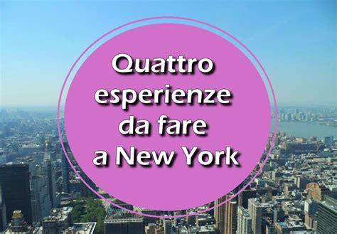 quattro esperienze da fare a new york un amica in viaggio