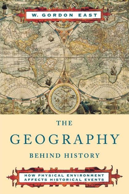 geography and history 2 geography behind history by w gordon east paperback barnes noble 174