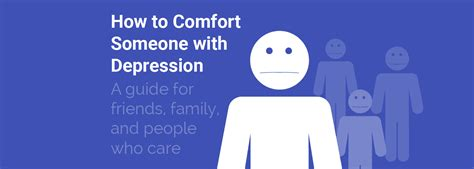 i ll be there to love and comfort you how to comfort someone with depression a guide for