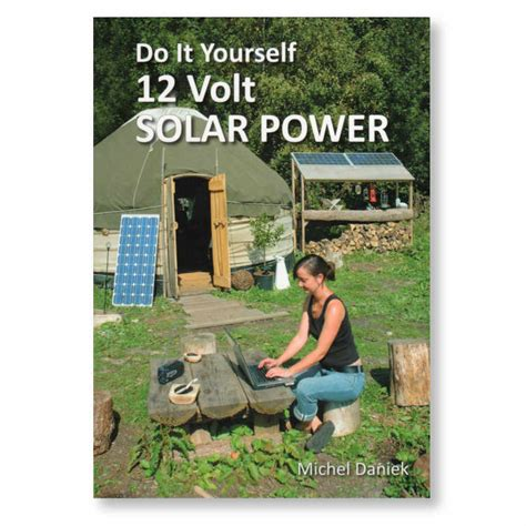 do it yourself solar power do it yourself 12 volt solar power holmgren permaculture design for sustainable living