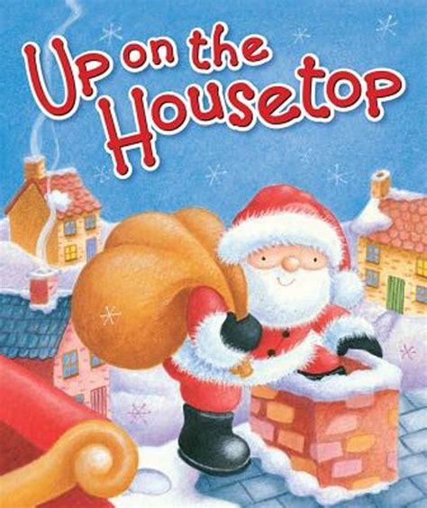 up on the house top bol com up on the housetop benjamin r hanby janet samuel 9780824919603 boeken