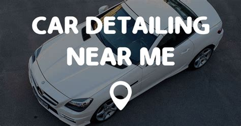places to wash your near me car detailing near me points near me