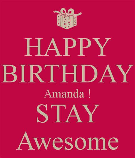 Happy Birthday Amanda And Leona by Happy Birthday Amanda Stay Awesome Poster Chris Keep