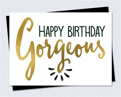 printable birthday cards for a best friend printable birthday card happy birthday gorgeous