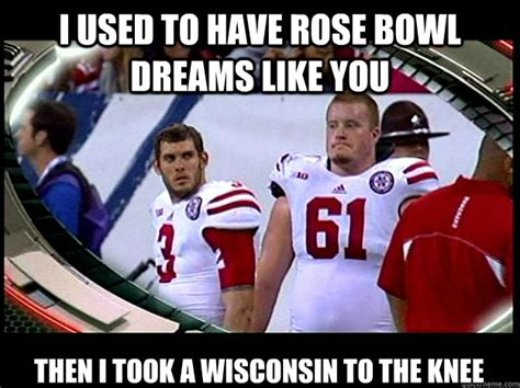 Nebraska Football Memes - i used to have rose bowl dreams like you then i took a