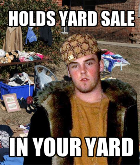 Yard Sale Meme - scumbag steve memes www imgkid com the image kid has it