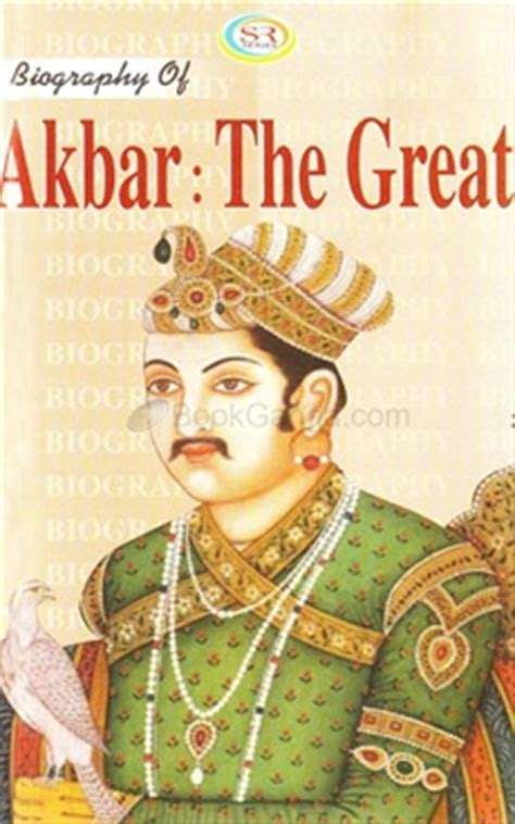 akbar biography in english biography of akbar the great bookganga com