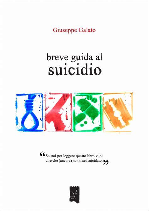 guida libreria salerno in libreria breve guida al suicidio di giuseppe galato