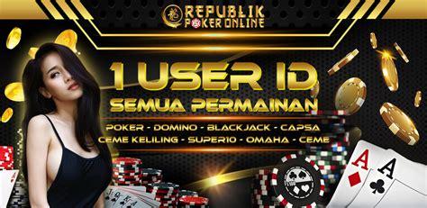 republik poker situs daftar agen judi idn poker  terpercaya