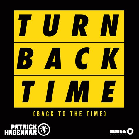 download mp3 gratis turning back to you citra turn back time by patrick hagenaar on mp3 wav flac aiff