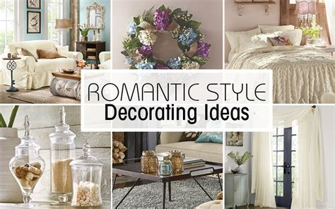 romantic home decor romantic decorating style for your home