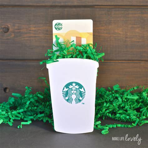 How Much Is On My Starbucks Gift Card - diy starbucks gift card holder make life lovely