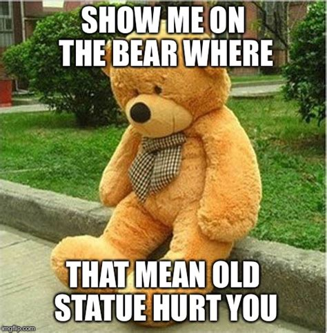 Teddy Bear Meme - teddy bear imgflip
