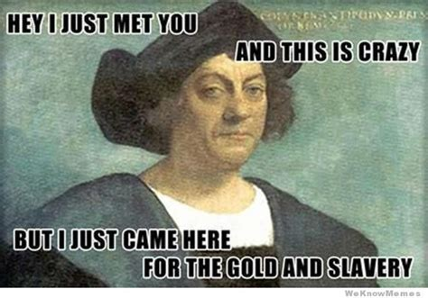 Meme Day - columbus day meme weknowmemes