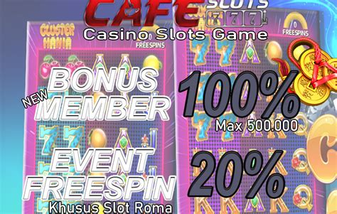 bonus member   slot  promo deposit harian judi  terbesar cafeslots