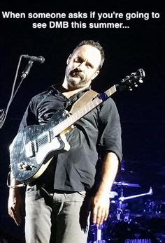 Dave Matthews Band Meme - pin by kelly adams on i