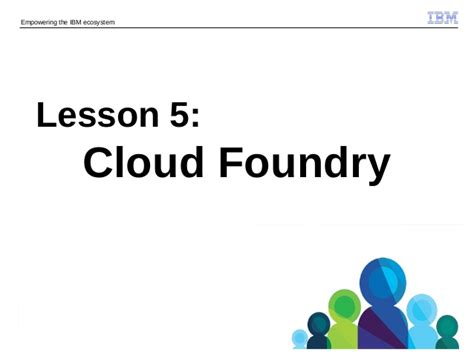 cloud foundry for developers deploy manage and orchestrate cloud applications with ease books ibm codename bluemix cloudfoundry paas development and