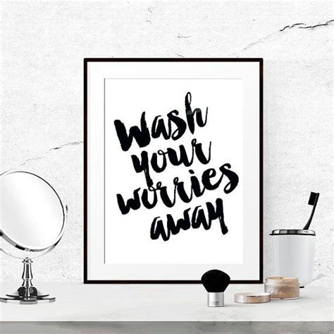 bathroom sayings for walls bathroom quotes black and white bathroom print wash your