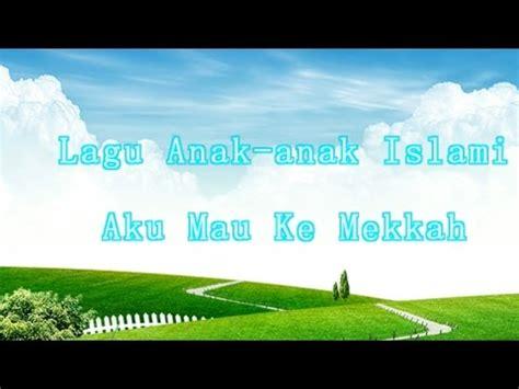 download mp3 lagu islami asmaul husna full download lagu anak islami saya ingin ke mekah
