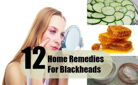 12 home remedies for blackheads search home remedy