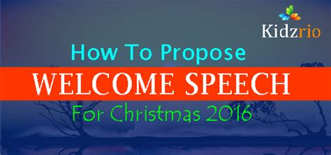 how to propose welcome speech for christmas 2016