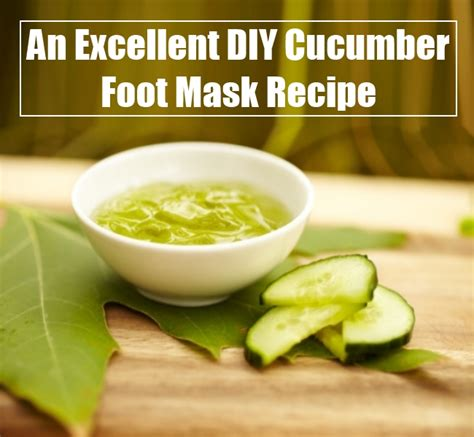 diy cucumber mask an excellent diy cucumber foot mask recipe diy home things