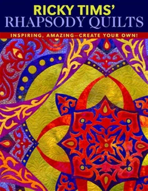 Ricky Tims Rhapsody Quilts ricky tims rhapsody quilts by ricky tims reviews