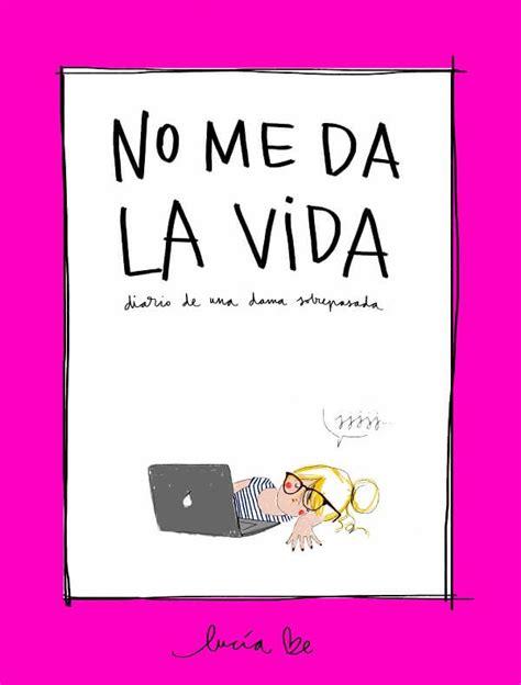 libro el besugo me da descargar el libro no me da la vida diario de una dama sobrepasada gratis pdf epub