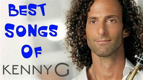 kenny g best of kenny g greatest hits the best of kenny g