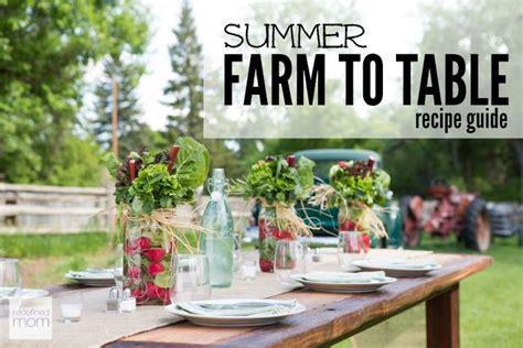 farm to table recipes summer farm to table recipe guide