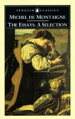 Michel De Montaigne Essays Summary by Essays A Selection Rent 9780140446029 0140446028