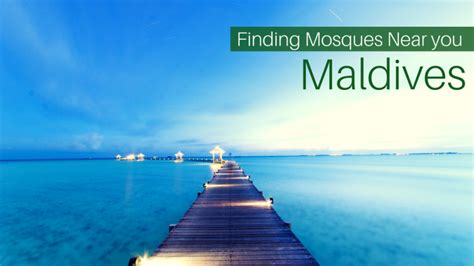 Finding Near You Finding Mosques Near You In Maldives