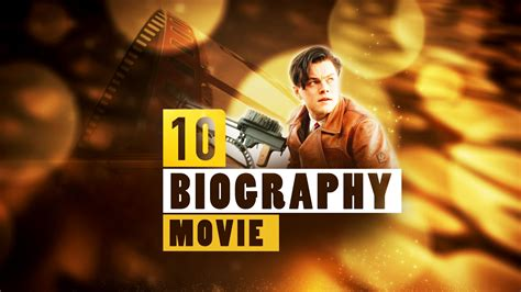 biography movies on youtube top 10 biography movies part 8 quick up movie youtube