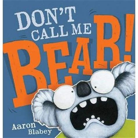 don t call me bunny books 65 best images about aaron blabey on book