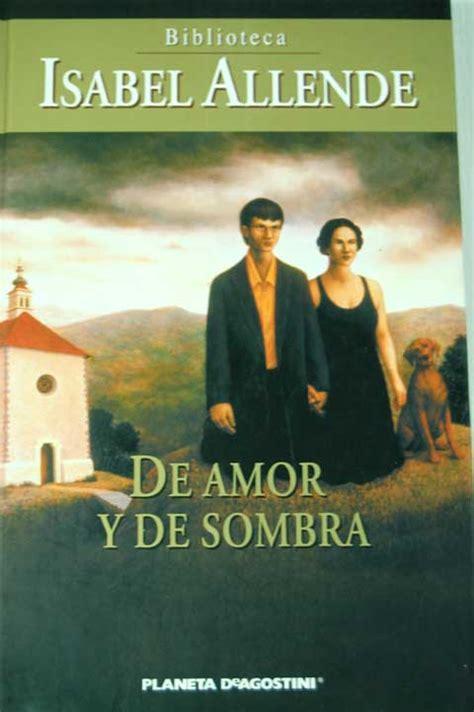 libro de amor y de rese 241 a de amor y de sombra isabel allende