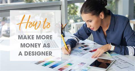 interior designer salary how to make more money as a designer