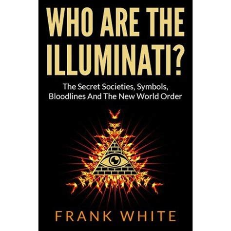 the new world order books who are the illuminati the secret societies symbols