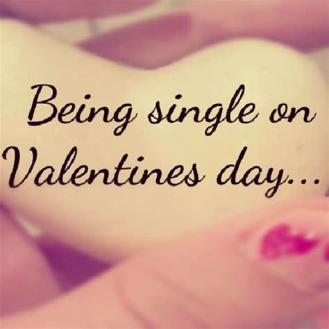 being single on valentines day quotes being single quotes sayings images page 5