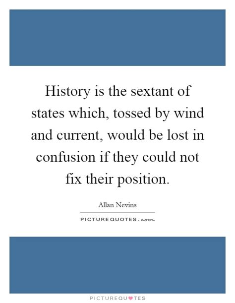 sextant quotes allan nevins quotes sayings 3 quotations