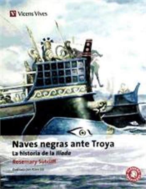 naves negras ante troya agapea libros urgentes
