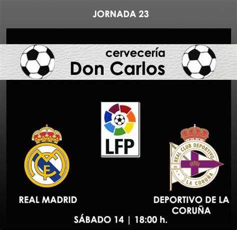entradas deportivo vs real madrid real madrid vs deportivo de la coru 209 a 171 cerveceria don carlos
