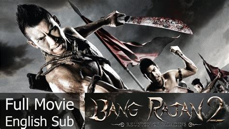 film thailand action 2017 thai action movie bang rajan 2 english subtitle youtube