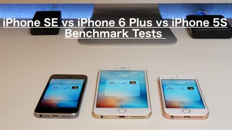 iphone se vs iphone 6 plus vs iphone 5s benchmark tests