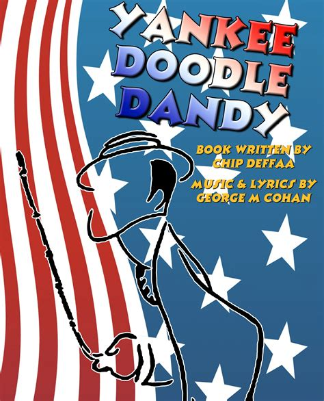 Yankee Doodle Dandy A Musical Leicester Bay Theatricals