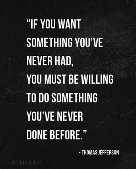 traduzione best thing i never had if you want something you ve never had 183 moveme quotes