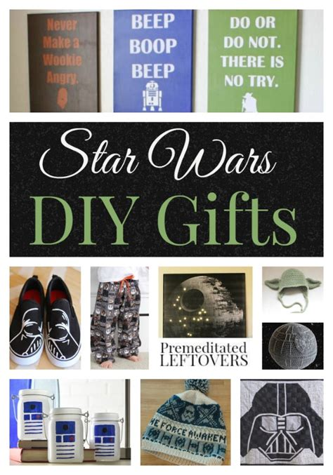 diy star wars gifts premeditated leftovers