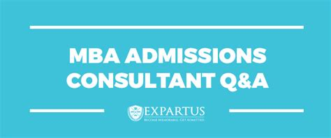 Mba Admission Consultant For Non College by Mba Admissions Consultant Q A