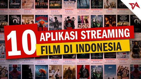 film tersedih di indonesia 10 aplikasi streaming film di indonesia tech in asia