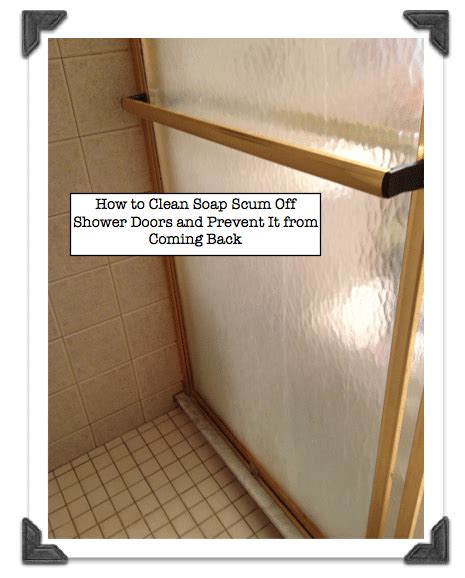 Clean Soap Scum From Shower Door How To Clean Soap Scum Shower Doors And Prevent It From Coming Back