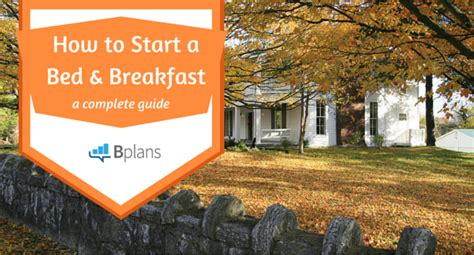 how to start a successful bed and breakfast yes even